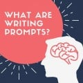 What are Writing Prompts?