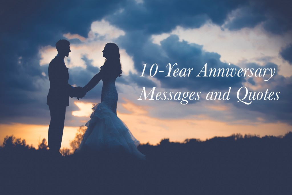 10 Year Wedding Anniversary Messages And Quotes Holidappy