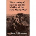 A Review of The Arming of Europe and the Making of the First World War