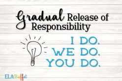 Gradual Release of Responsibility Practice for Student Learning