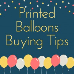 Printed Balloons Buying Tips