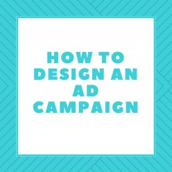 How to Design an Ad Campaign