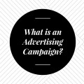 What is an Advertising Campaign?