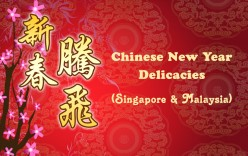 Chinese New Year Food–Singapore and Malaysia