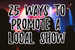 25 Ways to Promote a Local Music Show