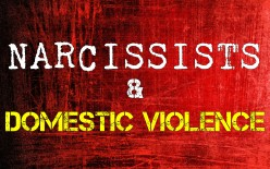 Narcissists & Domestic Violence and Abuse