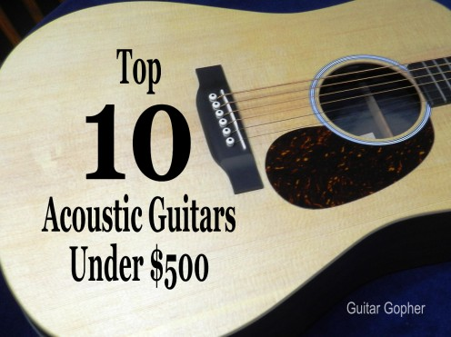 Advice on choosing the best acoustic guitar for under $500