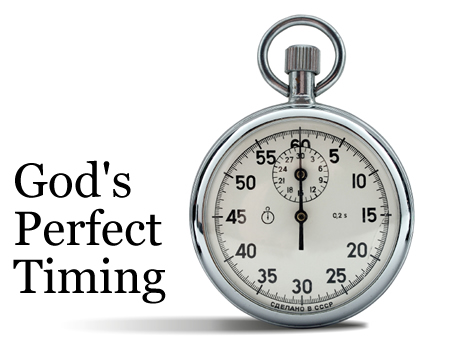 God has a perfect time for everything.