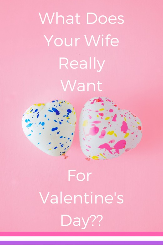 What Does Your Wife Really Want for Valentine\'s Day? | Holidappy