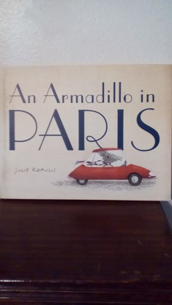 Paris for an Armadillo Is an Exciting Adventure in a Beautiful Picture Book