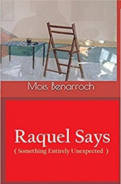Raquel Says (Something Entirely Unexpected) by Mois Benarroch