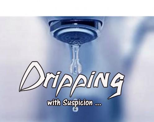 Dripping With Suspicion 2