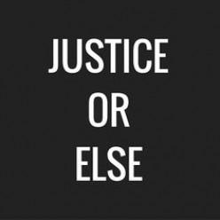 Justice or Else!