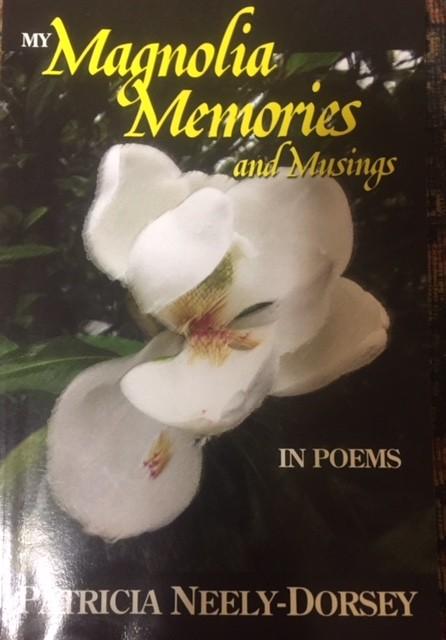 My Magnolia Memories by Patricia Neely-Dorsey