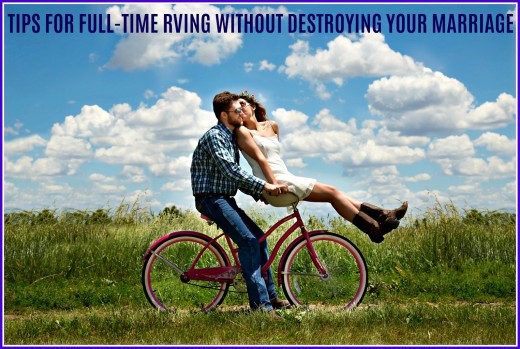 Advice for married couples who want to RV full-time without endangering their relationship.