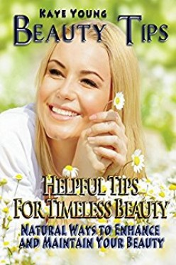 Book Review on Beauty Tips: Helpful Tips for Timeless Beauty by Kaye Young