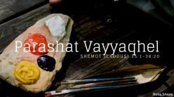 Parashat Vayyaquel
