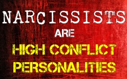 Narcissists Are High Conflict Personalities