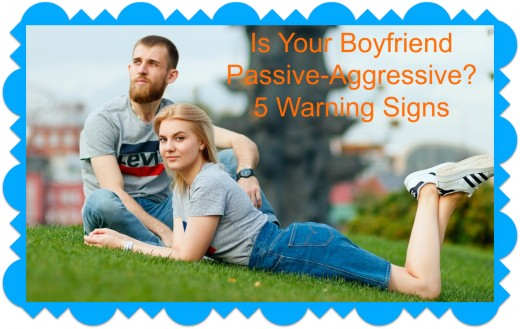 Dating a passive-aggressive guy will lead to distress especially if you're the strong, direct type
