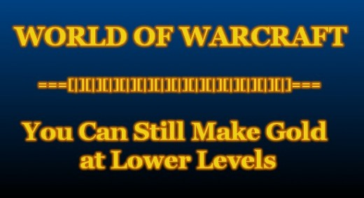 You Can Make Gold at Lower Levels