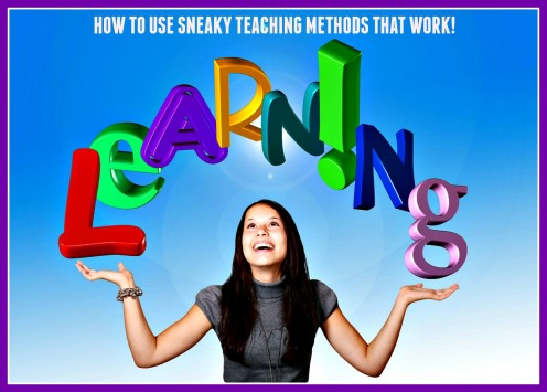 How to Teach Using Sneaky Methods That Work