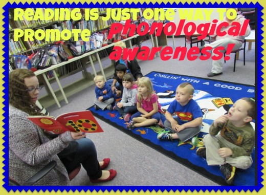 Reading is a terrific way to teach phonological awareness, but it shouldn't be the only way. Songs, games, and movement should also be used.