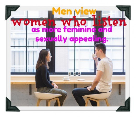 When looking for a long-term partner, a guy wants a woman who's a good listener.