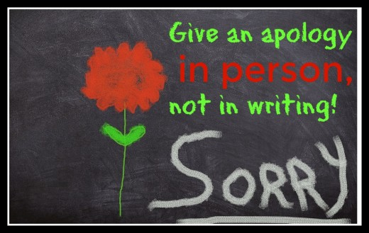 It's always better to offer an apology face-to-face. Writing may lead to misinterpretation and hard feelings.