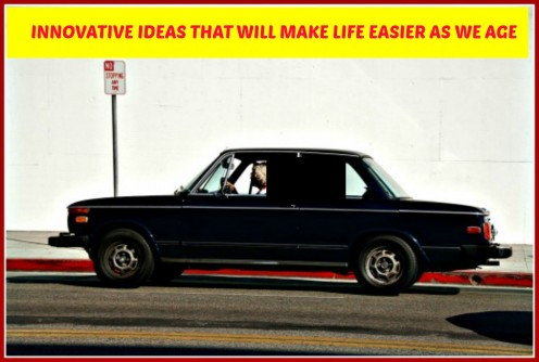 Innovative Ideas That Will Make Life Easier as We Age