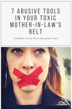 7 Abusive Tools in Your Toxic Mother-in-Law's Belt