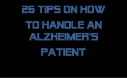 26 Tips on How to Handle Alzheimers Patients