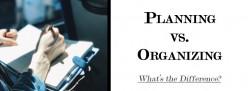 Planning vs. Organizing