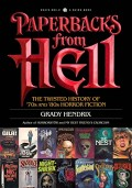 Paperbacks from Hell: The Twisted History of '70s and '80s Horror Fiction LIVES FOREVER!