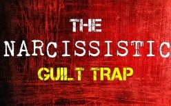 The Narcissistic Guilt Trap