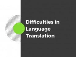 Difficulties in Language Translation