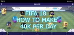 Fifa 18 Ultimate Team - How To Make 40,000 Coins Per Day