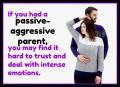 How Does Having a Passive Aggressive Parent Affect Your Life and Relationships?