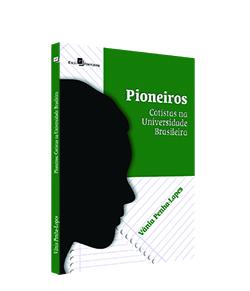 Pioneiros: Cotistas na Universidade Brasileira