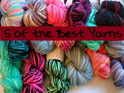 5 of the Best Yarns for Knitting for Beginners; the Right Yarn for Your Needs or Try Something New