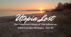 Ora Labora - A Lost Colony in Michigan's North - Part III