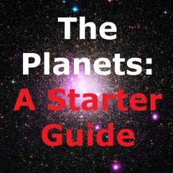 The Planets: A Starter Guide
