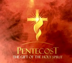 The Feast of Pentecost - Come Holy Spirit, Come....