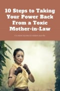 10 Steps to Taking Your Power Back From a Toxic Mother-in-Law