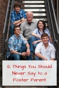 Things You Should Never Say to a Foster Parent