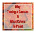 Why Should I Tone a Canvas, and What Colors Should I Use to Paint?