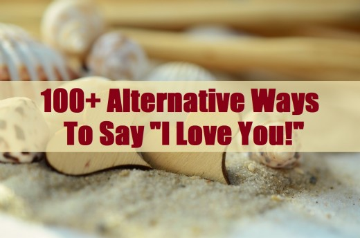 "Alternative Ways to Say ""I Love You!"""