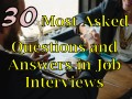 31 Most Asked Questions, Answers and Tips in Job Interviews