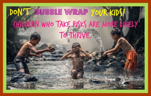 Children will be happier and more successful in life if they're encouraged to take on new challenges and build resilience instead of playing it safe.