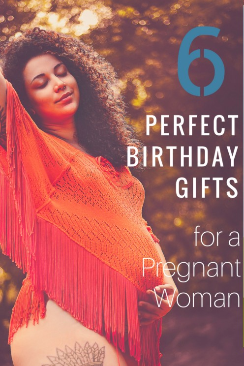 6 Perfect Birthday Gifts for Your Pregnant Wife, Girlfriend, or Daughter