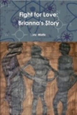 Fight for Love: Brianna's Story...the Book Release